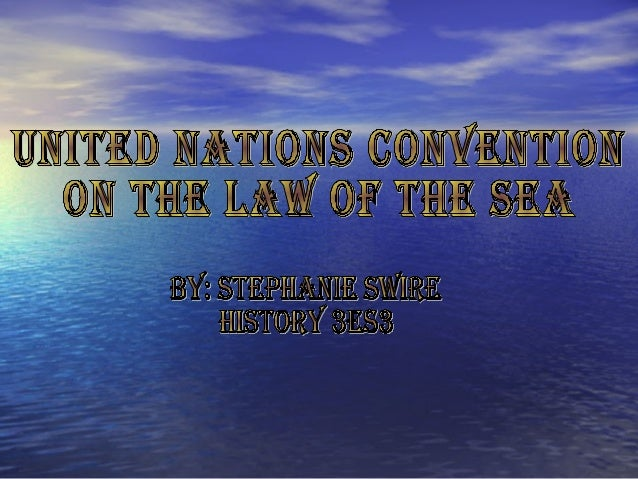 • The united nations convention on the law of the sea has several names forthis agreement. They include Law of the Sea, or...
