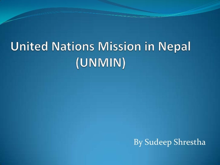 United Nations Mission in Nepal(UNMIN)<br />By SudeepShrestha<br />