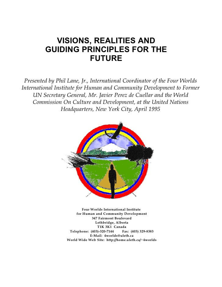 VISIONS, REALITIES AND          GUIDING PRINCIPLES FOR THE                   FUTURE   Presented by Phil Lane, Jr., Interna...