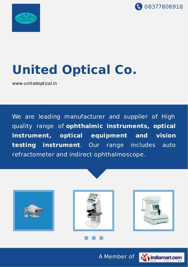 08377806918 A Member of United Optical Co. www.unitedoptical.in We are leading manufacturer and supplier of High quality r...