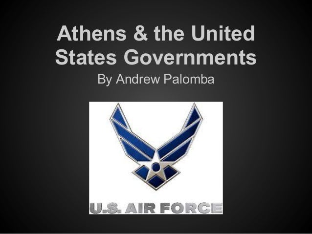 Athens & the UnitedStates Governments   By Andrew Palomba