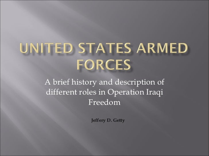 A brief history and description of different roles in Operation Iraqi Freedom Jeffery D. Getty