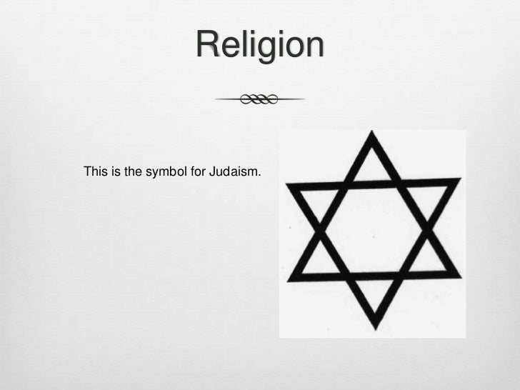 ReligionThis is the symbol for Judaism.