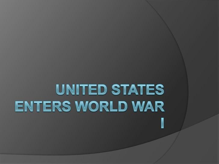 United States Enters World War I<br />
