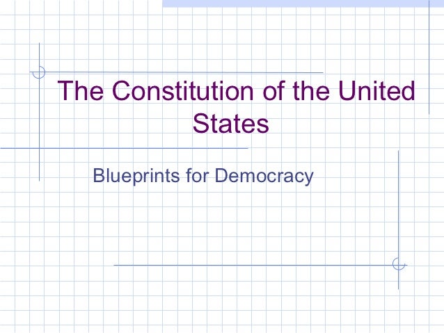 The Constitution of the United           States  Blueprints for Democracy