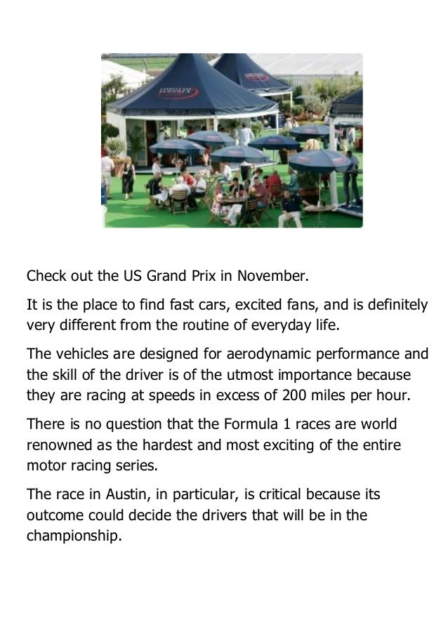 Check out the US Grand Prix in November. It is the place to find fast cars, excited fans, and is definitely very different...