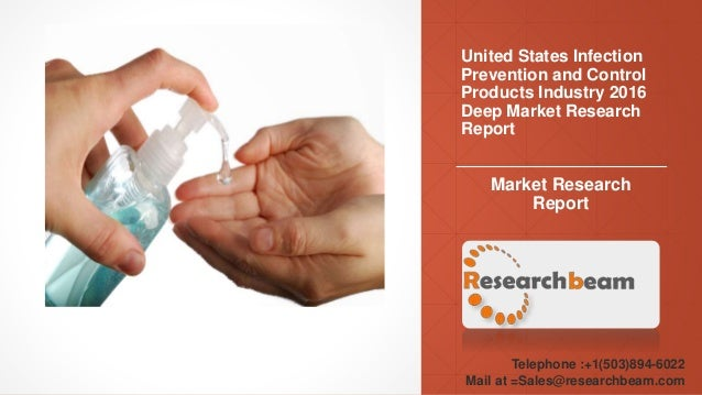 United States Infection Prevention and Control Products Industry 2016 Deep Market Research Report Market Research Report T...