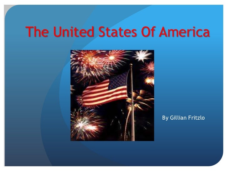 The United States Of America                    By Gillian Fritzlo