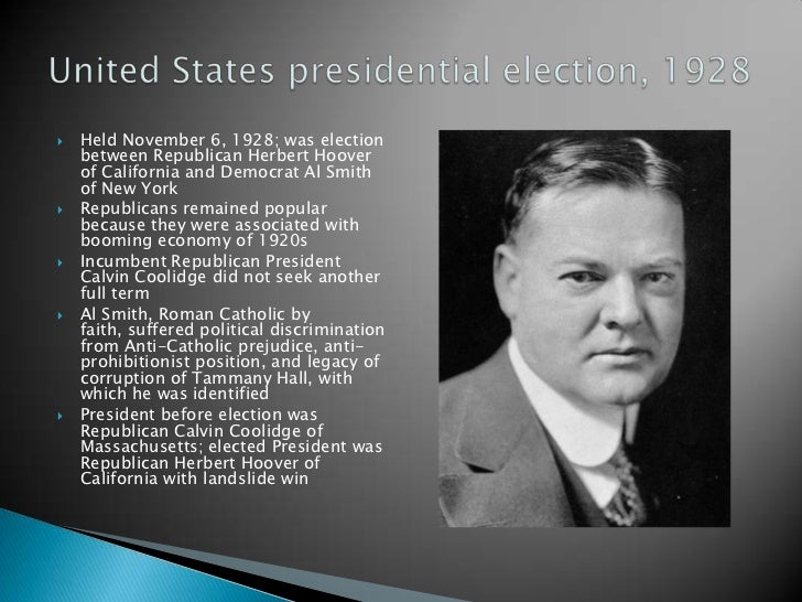 1928 american election Moreover, he was a catholic, which became the most consequential factor in the  1928 election as early as april 1927, smith already was facing public charges.