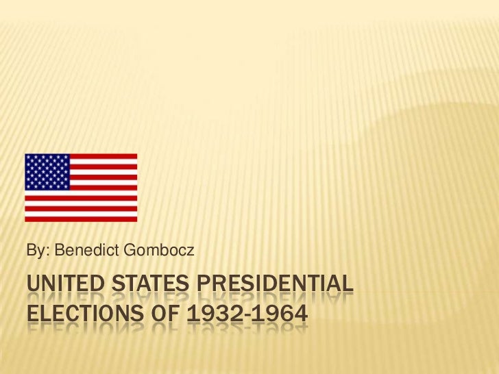 United States Presidential Elections Of 1932 1964 By Benedict GomboczUNITED STATES PRESIDENTIALELECTIONS OF