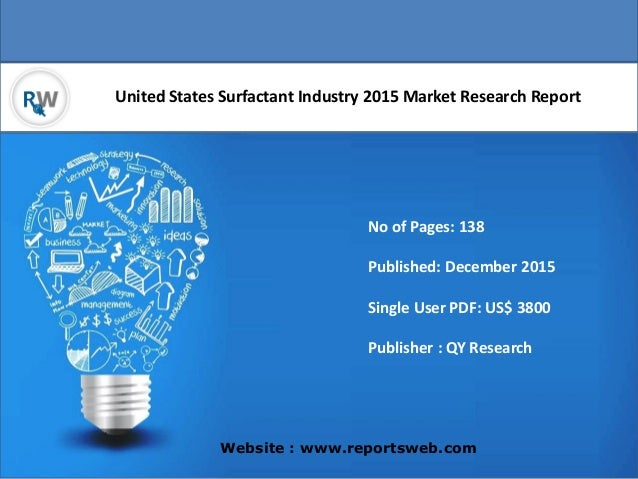 United States Surfactant Industry 2015 Market Research Report Website : www.reportsweb.com No of Pages: 138 Published: Dec...