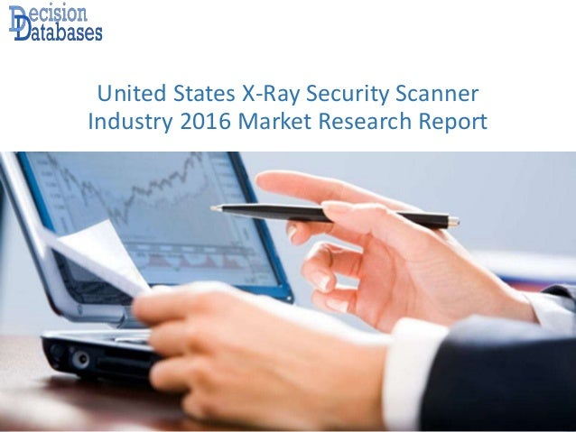 United States X-Ray Security Scanner Industry 2016 Market Research Report