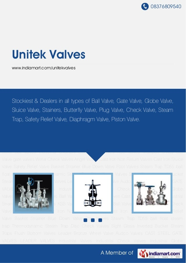 08376809540     Unitek Valves     www.indiamart.com/unitekvalvesIndustrial Valves Industrial Check Valves Industrial Globe...