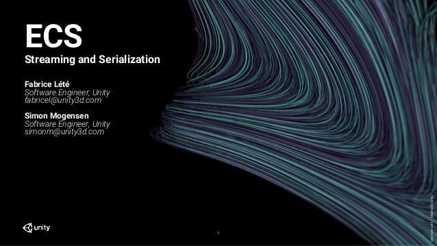 ECS: Streaming and Serialization - Unite LA