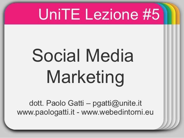 UniTE Lezione #5             WINTER              Template    Social Media     Marketing  dott. Paolo Gatti – pgatti@unite....