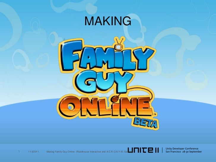 MAKING1   11/3/2011   Making Family Guy Online (Roadhouse Interactive and A.C.R.O.N.Y.M. Games)