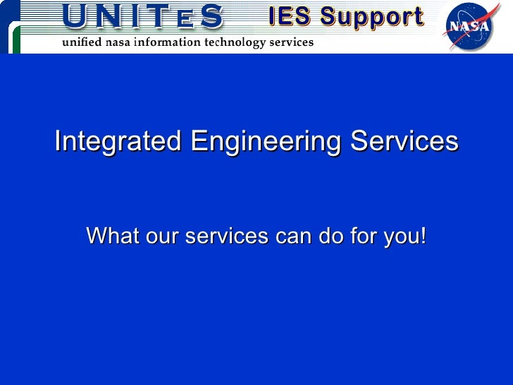 Integrated Engineering Services What our services can do for you!
