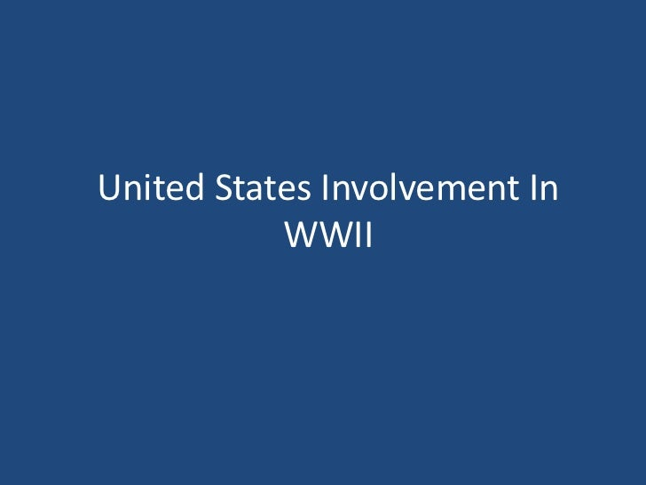 United States Involvement In WWII<br />