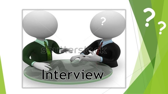 What is an interview? An interview is a conversation between two or more people where questions are asked by the interview...