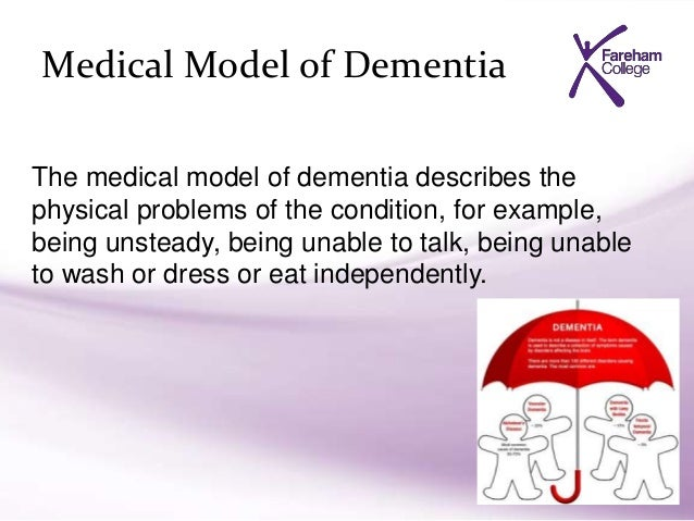 outline the medical model of dementia