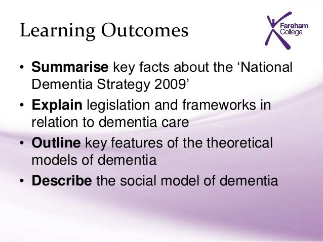 unit 4222 dementia awareness 2 Unit 4222-237 dementia awareness (dem 201) outcome 1 understand what dementia is the learner can: 1 explain what is meant by the term 'dementia' 2 describe the key functions of the brain that are affected by dementia 3.