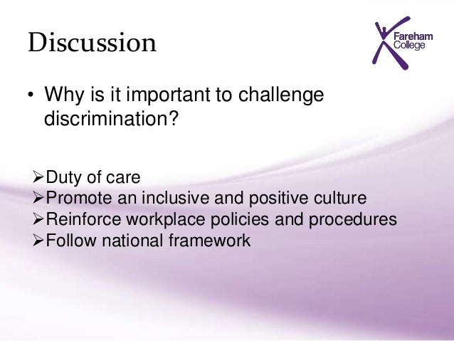 describe how to challenge discrimination Personal statement: 'describe ways in which discrimination may deliberately or inadvertently occur in the work setting: 'ways that discrimination can occur could be based on an individual's ability or on their financial status.