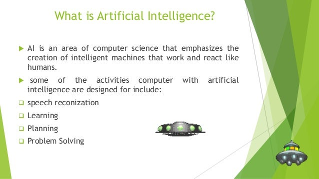 an introduction to the origins of artificial intelligence Artificial intelligence (ai) is both the intelligence of machines and the branch of computer science which aims to create it major ai textbooks define artificial intelligence as the study and design of intelligent agents,[1] where an intelligent agent is a system that perceives its environment and takes actions which maximize its chances of.