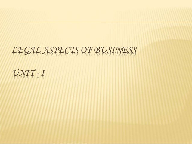LEGAL ASPECTS OF BUSINESS UNIT - I