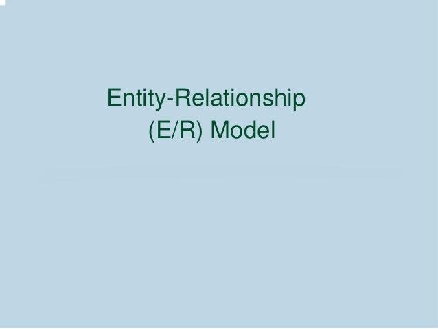 Entity-Relationship (E/R) Model