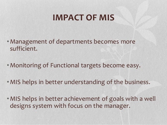 impact of managemment information system on Management information system (web-ifmis) web-ifmis is fema's official ccounting and a financial management system that pulls all of fema's financial data from other fema, dhs, and.