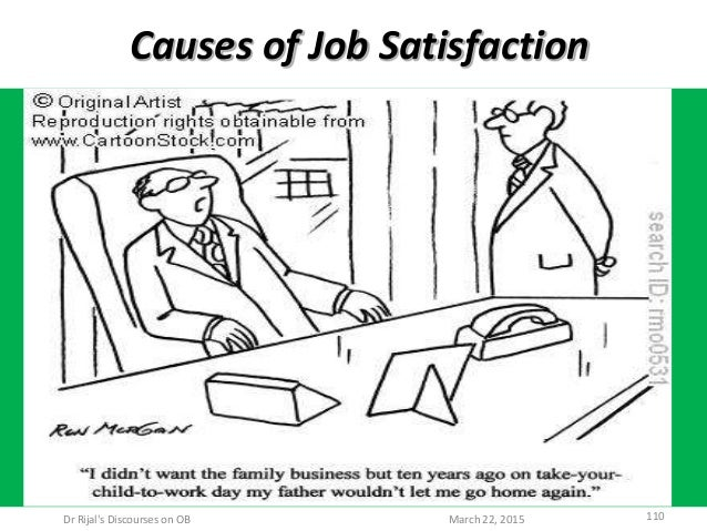 Causes of Job Satisfaction March 22, 2015Dr Rijal's Discourses on OB 110