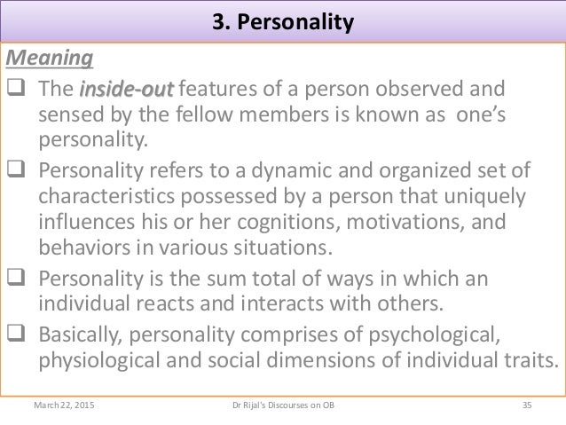 3. Personality Meaning  The inside-out features of a person observed and sensed by the fellow members is known as one's p...