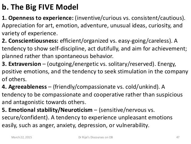 b. The Big FIVE Model 1. Openness to experience: (inventive/curious vs. consistent/cautious). Appreciation for art, emotio...