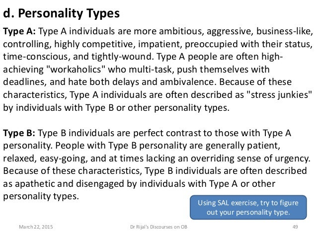 d. Personality Types Type A: Type A individuals are more ambitious, aggressive, business-like, controlling, highly competi...