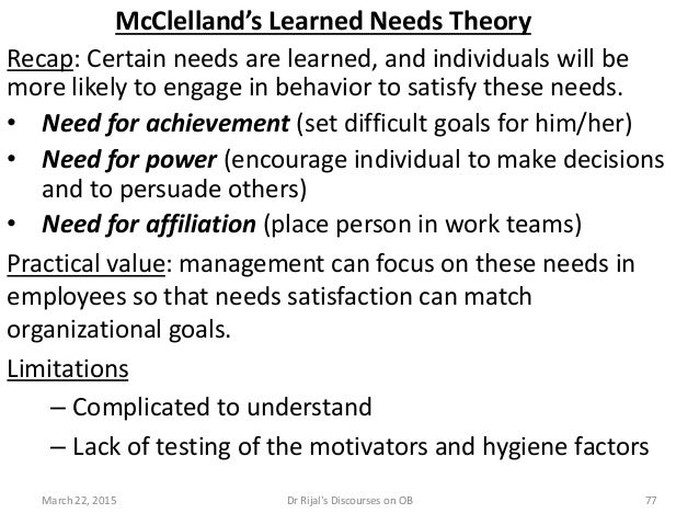 McClelland's Learned Needs Theory Recap: Certain needs are learned, and individuals will be more likely to engage in behav...