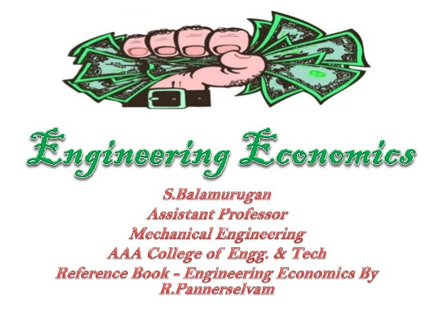 Introduction to Engineering Economics • Engineering – It is an activity in which materials are acted upon by forces of nat...