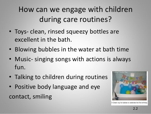 childrens care routines Routines-based early intervention (rbei) for children with or at risk for developmental delay encourages collaboration between professionals and families to pedi-c showed that the rbei group had a faster progress rate in self-care functions and independence in social functions in the first 3 months of intervention and at.