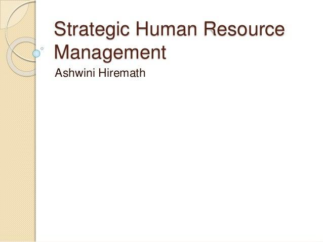 Strategic Human Resource Management Ashwini Hiremath