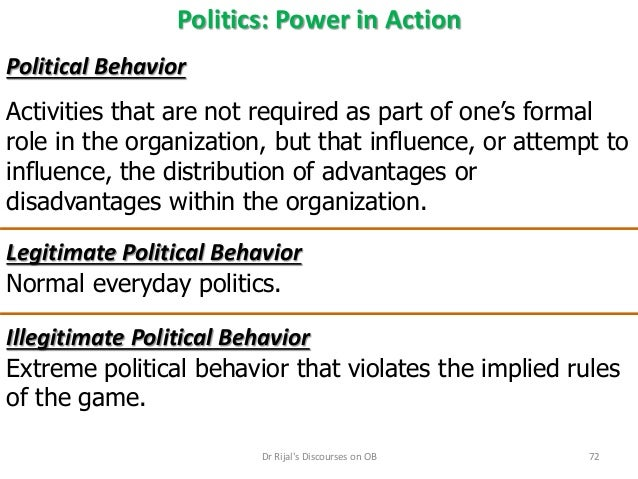 illegitimate political behaviour Politics: power in action - power and the extreme illegitimate forms of political behavior pose a very real risk of loss of organizational membership.