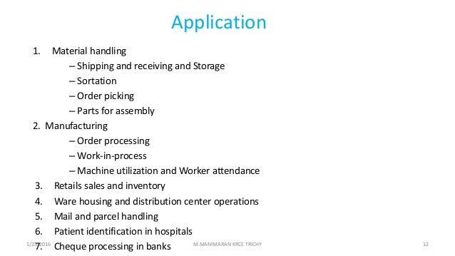 Application 1. Material handling – Shipping and receiving and Storage – Sortation – Order picking – Parts for assembly 2. ...