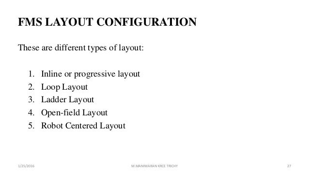 FMS LAYOUT CONFIGURATION These are different types of layout: 1. Inline or progressive layout 2. Loop Layout 3. Ladder Lay...
