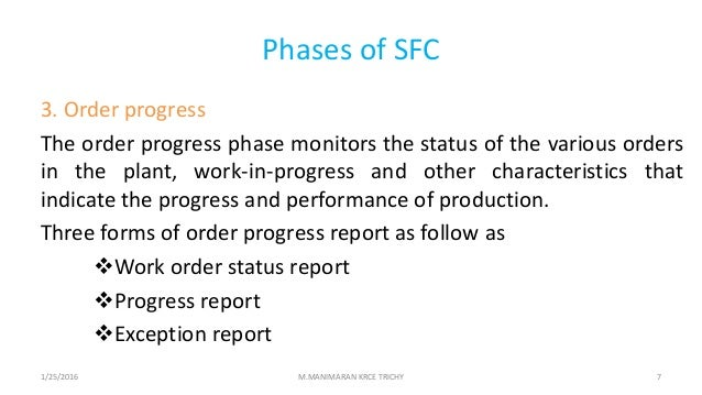 Phases of SFC 3. Order progress The order progress phase monitors the status of the various orders in the plant, work-in-p...