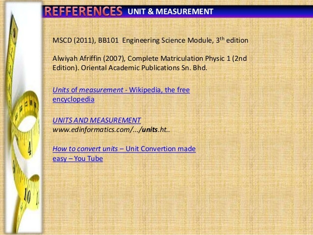 UNIT & MEASUREMENT MSCD (2011), BB101 Engineering Science Module, 3th edition Alwiyah Afriffin (2007), Complete Matriculat...