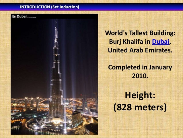 INTRODUCTION (Set Induction)  World's Tallest Building: Burj Khalifa in Dubai, United Arab Emirates. Completed in January ...