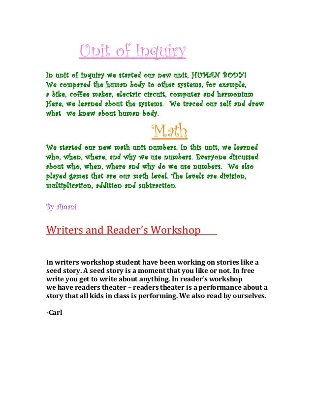 Unit of InquiryIn unit of inquiry we started our new unit, HUMAN BODY!We compared the human body to other systems, for exa...