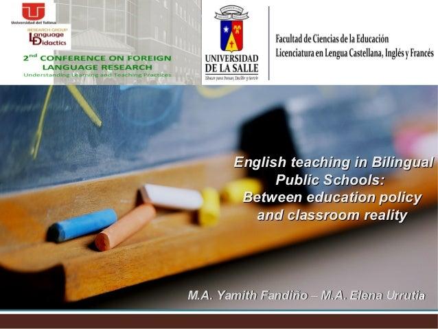English teaching in BilingualEnglish teaching in Bilingual Public Schools:Public Schools: Between education policyBetween ...