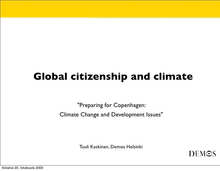 "• Global citizenship and climate                 •                     ""Preparing for Copenhagen:                •        ..."