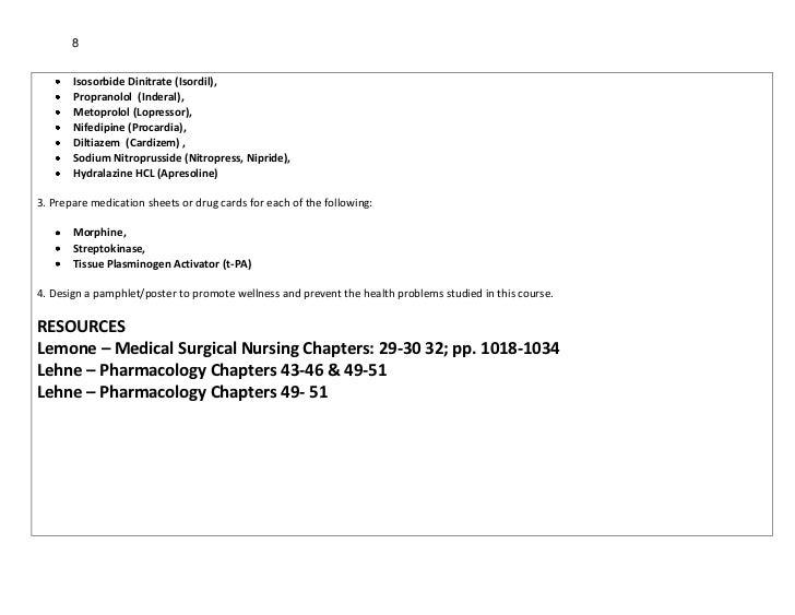 8       Isosorbide Dinitrate (Isordil),       Propranolol (Inderal),       Metoprolol (Lopressor),       Nifedipine (Proca...