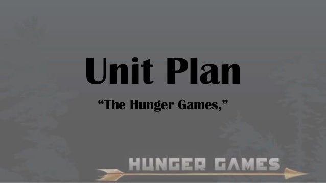 """Unit Plan """"The Hunger Games,"""""""