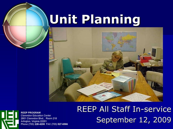 Unit Planning REEP All Staff In-service September 12, 2009 REEP PROGRAM  Clarendon Education Center  2801 Clarendon Blvd.,...